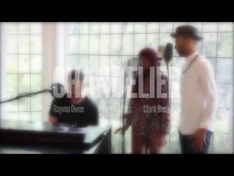 Chandelier - Sia (Live Cover) - Clark Beckham | Rayvon Owen | Tyanna Jones - YouTube