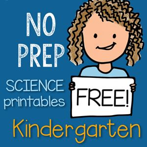 If you teach Kindergarten and have struggled to teach science you will love this sampler of a huge packet of NO PREP printables - seriously - it's a lifesaver!