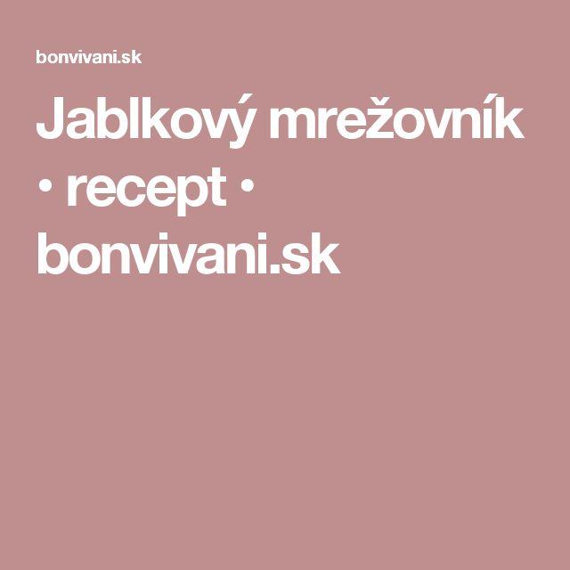 Jablkový mrežovník • recept • bonvivani.sk