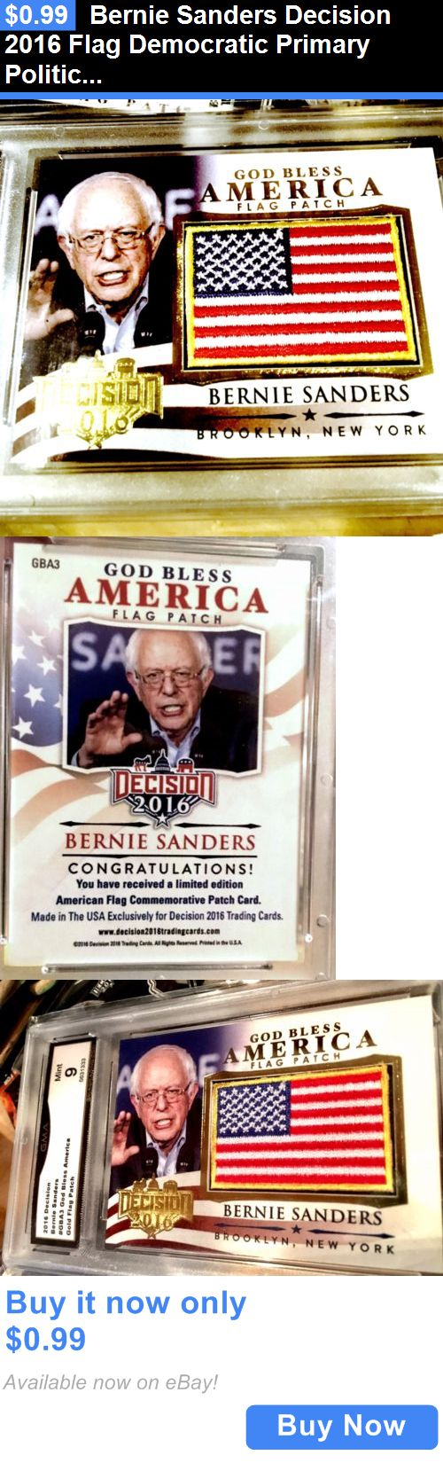 Bernie Sanders: Bernie Sanders Decision 2016 Flag Democratic Primary Political Gba BUY IT NOW ONLY: $0.99