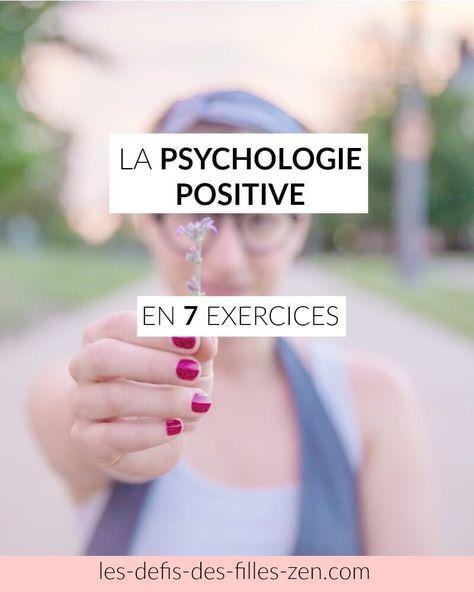 La psychologie positive en 7 exercices - Les défis des filles zen