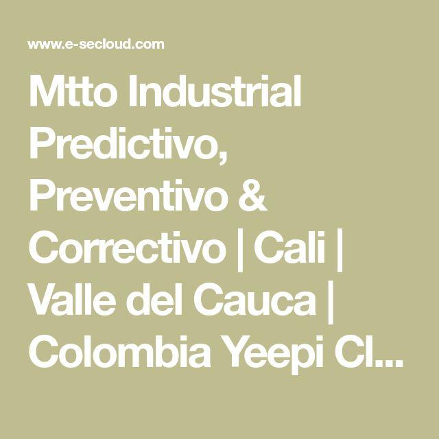Mtto Industrial Predictivo, Preventivo & Correctivo | Cali | Valle del Cauca | Colombia  Yeepi Clasificados Anuncios ¡Gratis!