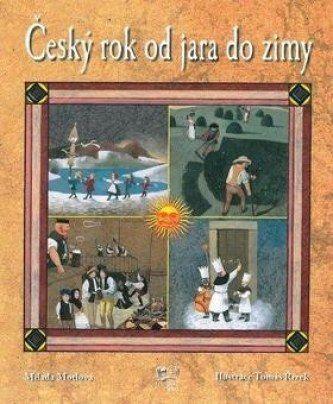 Kniha: Český rok od jara do zimy - unikátní průvodce lidovými tradicemi