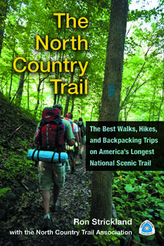 The North Country Trail: The Best Walks, Hikes, and Backpacking Trips on America's Longest National Scenic Trail