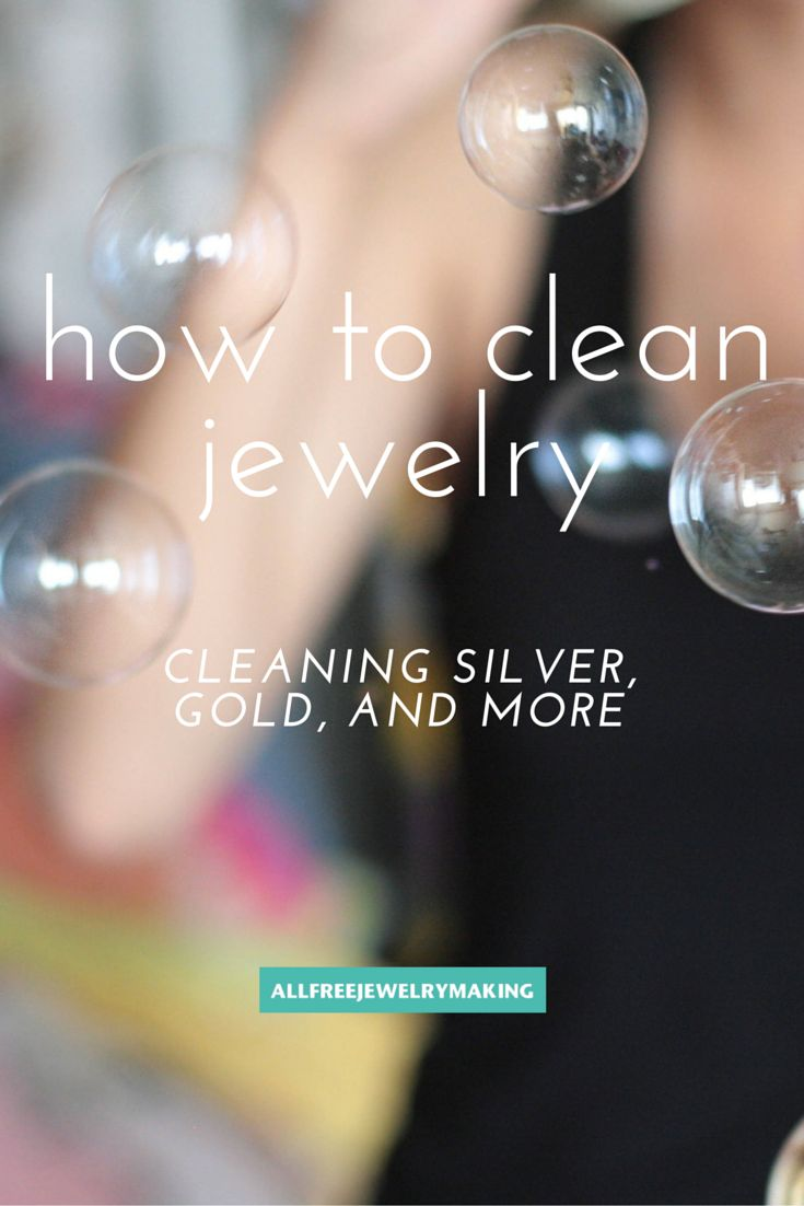 How to Clean Jewelry: Cleaning Silver, Gold, and More | AllFreeJewelryMaking.com