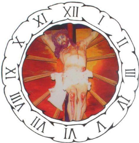 O RELÓGIO DA PAIXÃO DE NOSSO SENHOR JESUS CRISTO. Oração e Meditação a cada Hora da Agonia até a Morte no Calvário e Sepulcro na Sexta-Feira Santa.