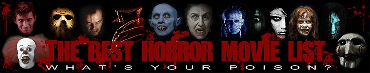 Database of the top horror movies of all time.  Choose your film, set to watch it online, get blanket, friends or special someone, grub and big drink and you are ready for that haunted house movie.  Muahahhahahahaaa