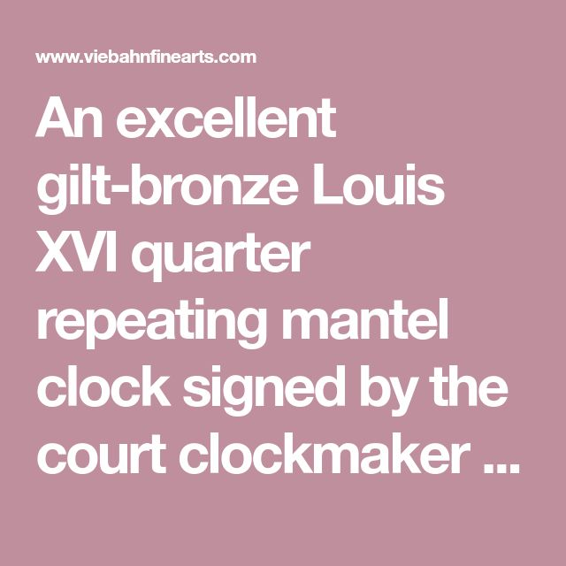 An excellent gilt-bronze Louis XVI quarter repeating mantel clock signed by the court clockmaker 'G. Cornille A Dusseldorff', enamel dial with Roman numerals, outer minute marking, foliate pierced and engraved hands, flat bottomed eight-day train movement signed on the backplate,with verge escapement and silk suspended pendulum, outer numbered countwheel quarter striking and seperate pull quarter repeating on two fine silvered bells, fitted in a finely cast and chiselled ormolu case…