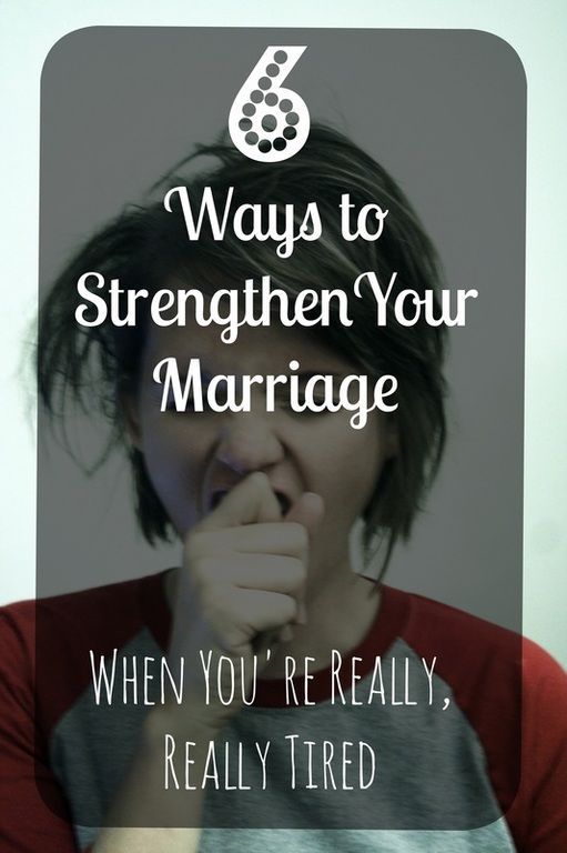 Fatigue:  The Common Enemy of a Happy Marriage.  Let