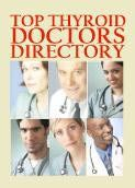 Thyroid Disease Top Doctors Directory -- Best Practitioners for Hypothyroidism, Hyperthyroidism & More