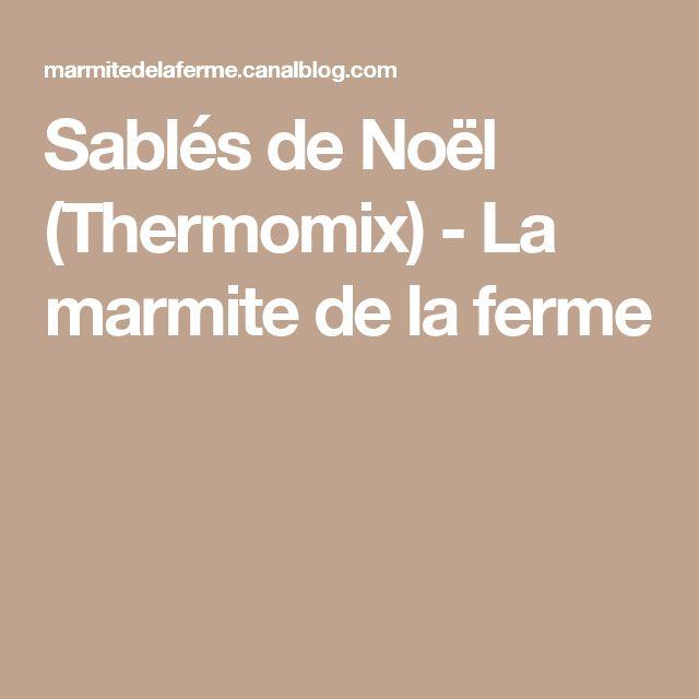 Sablés de Noël (Thermomix) - La marmite de la ferme