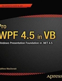 Pro WPF 4.5 in VB: Windows Presentation Foundation in .NET 4.5 free download by Matthew MacDonald ISBN: 9781430246831 with BooksBob. Fast and free eBooks download.  The post Pro WPF 4.5 in VB: Windows Presentation Foundation in .NET 4.5 Free Download appeared first on Booksbob.com.