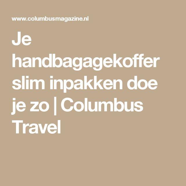 Je handbagagekoffer slim inpakken doe je zo | Columbus Travel