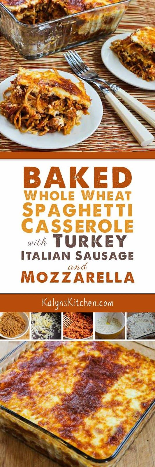 When you really NEED some comfort food, this Baked Whole Wheat Spaghetti Casserole with Turkey Italian Sausage and Mozzarella is a healthier option, and this is delicious! [found on KalynsKitchen.com]