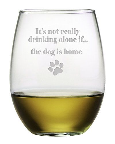 It's not really drinking alone if...the dog is home.