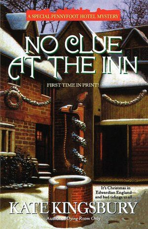No Clue at the Inn (A Special Pennyfoot Hotel Mystery Series #1) by Kate Kingsbury