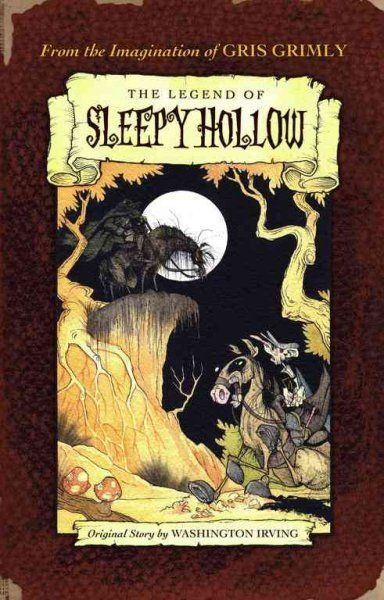 The Legend of Sleepy Hollow by Washington Irving and illustrated by Gris Grimly