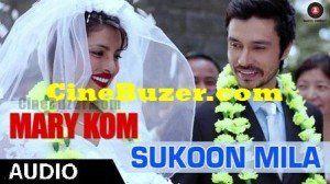 Sukoon Mila Full Mp3 Audio Song - Mary Kom