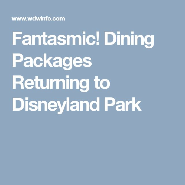 Fantasmic! Dining Packages Returning to Disneyland Park