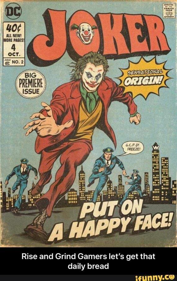 Rise And Grind Gamers Let S Get That Daily Bread Rise And Grind Gamers Let S Get That Daily Bread Ifunny Joker Comic Joker Dc Joker Artwork