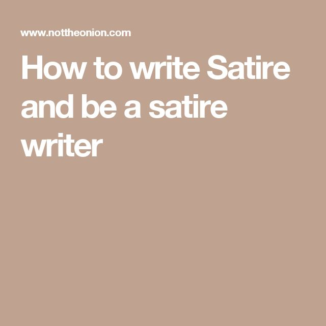 How to write Satire and be a satire writer