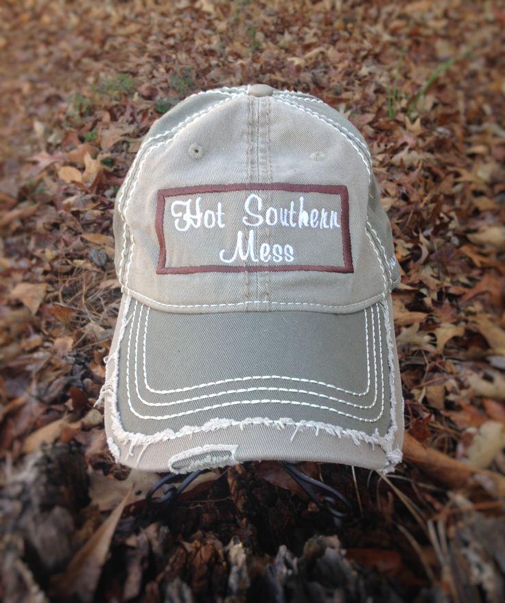 "Distressed vintage ball cap- ""Hot Southern mess"". buckstones.com"