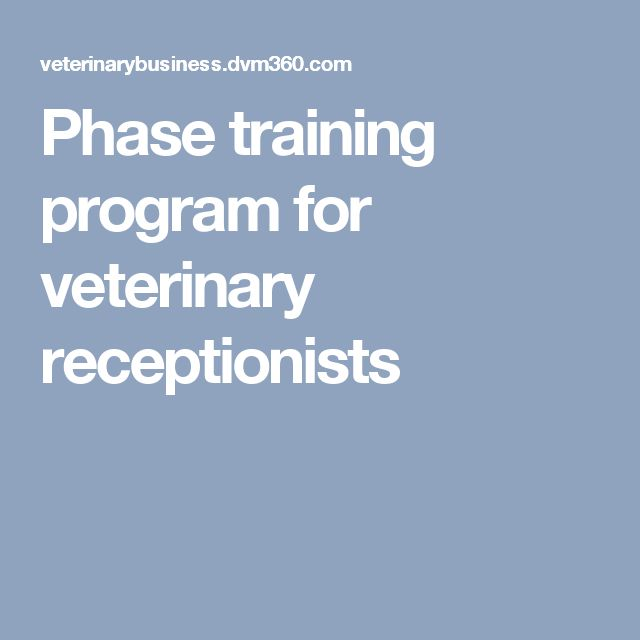 Phase training program for veterinary receptionists
