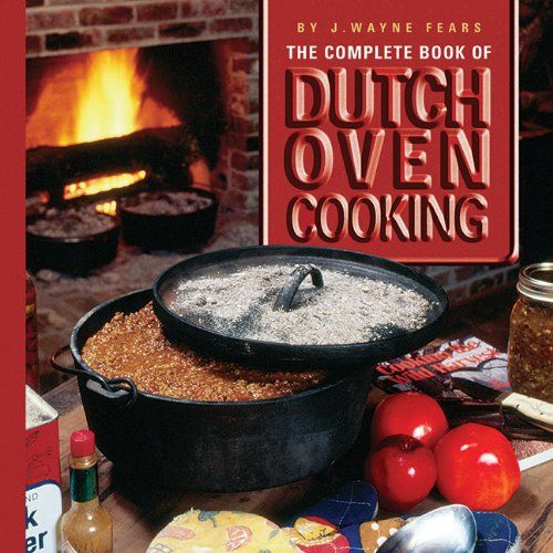 46 Best Images About Outdoor Dutch Oven Cookbooks On Pinterest
