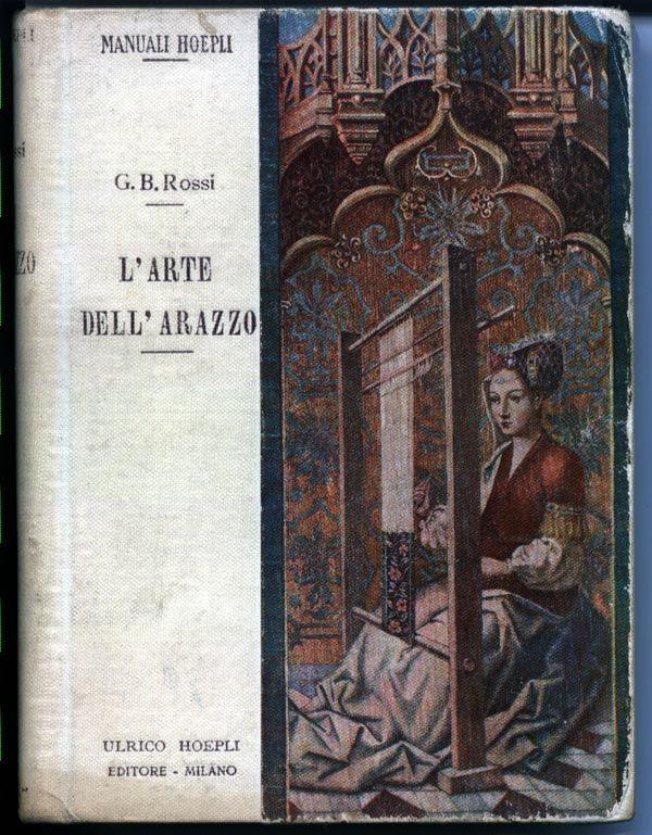 G.B.Rossi  - L'arte dell'Arazzo - Ed. Hoepli 1907 - San Michele a Ripa