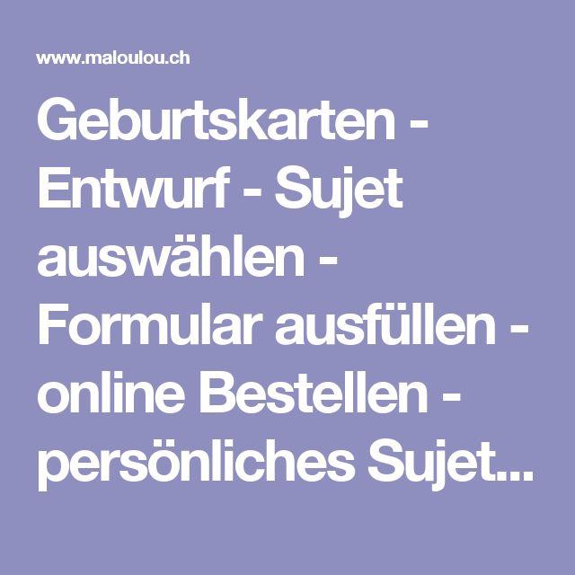 Geburtskarten - Entwurf - Sujet auswählen - Formular ausfüllen - online Bestellen - persönliches Sujet - Unikat - Schweiz
