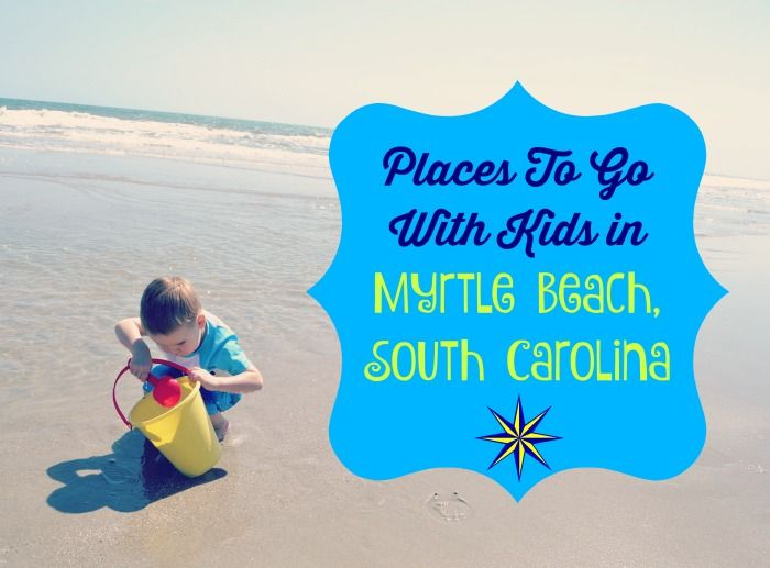 There is a reason Myrtle Beach, South Carolina is often named one of the best family destinations