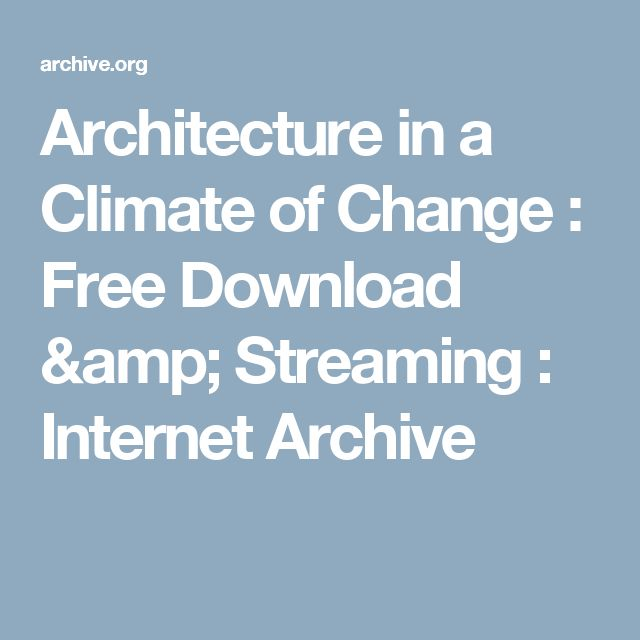 Architecture in a Climate of Change : Free Download & Streaming : Internet Archive