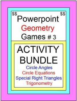 POWERPOINT GEOMETRY GAMES #3 (Special Right Tri, Trig, Cir