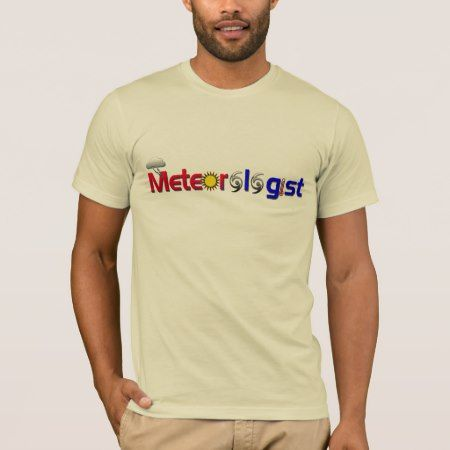 Meteorologist T-Shirt - tap to personalize and get yours