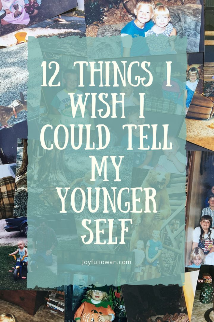 12 Things I wish I Could Tell My Younger Self -- Have you ever looked at an old picture of yourself and gone back in time to the moment the photo was taken? Wouldn't it be great if you could go back and share all of the wisdom that you've gained with your younger self? These are the thing I wish I could tell my younger self.