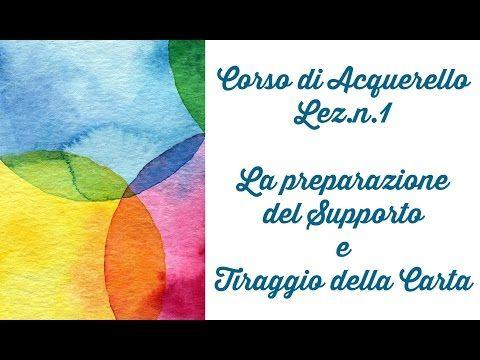 Corso di Acquerello,Lez.1 Preparazione del supporto e tiraggio della carta + GIVEAWAY (Arte per Te) - YouTube