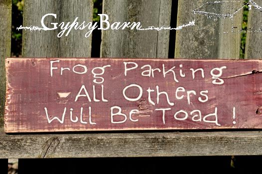 Frog Parking - All Others Will Be Toad - funny garden signs