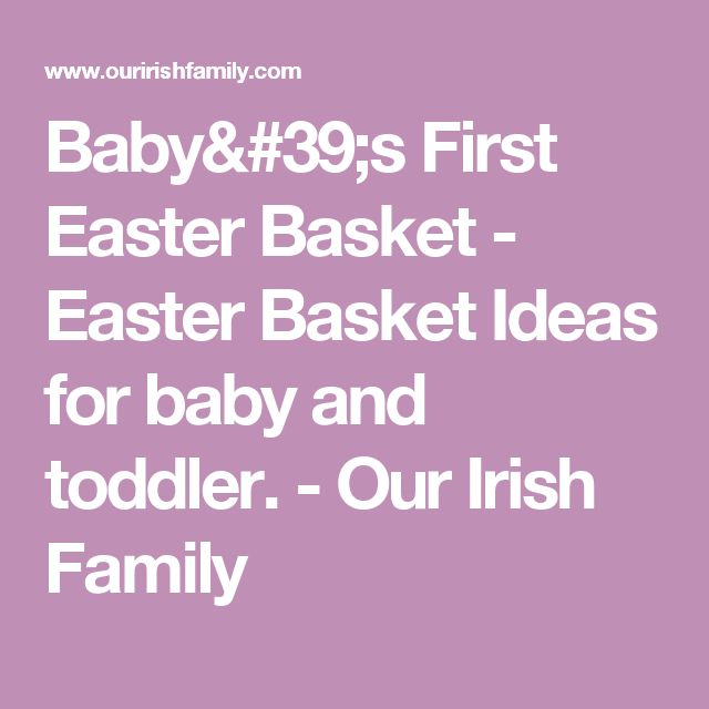 95 best gift ideas images on pinterest fathers day gifts mom babys first easter basket easter basket ideas for baby and toddler negle Choice Image
