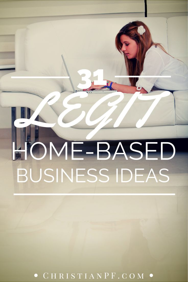 31 legit home-based business ideas... christianpf.com/legitimate-home-based-business-ideas-opportunities