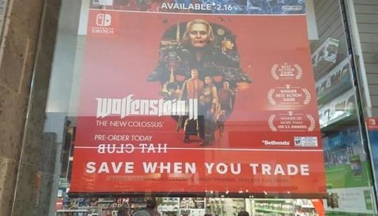 Skewed and Reviewed have posted an image of the pre-order poster for the Nintendo Switch version of the latest Wolfenstein game. It was from a Gamestop in Chandler, AZ. Discuss on Twitter     VISIT THE SOURCE ARTICLE Wolfenstein II: The New Colossus Nintendo Switch...