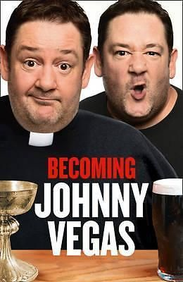 Becoming Johnny Vegas by Johnny Vegas, 9780007382729.