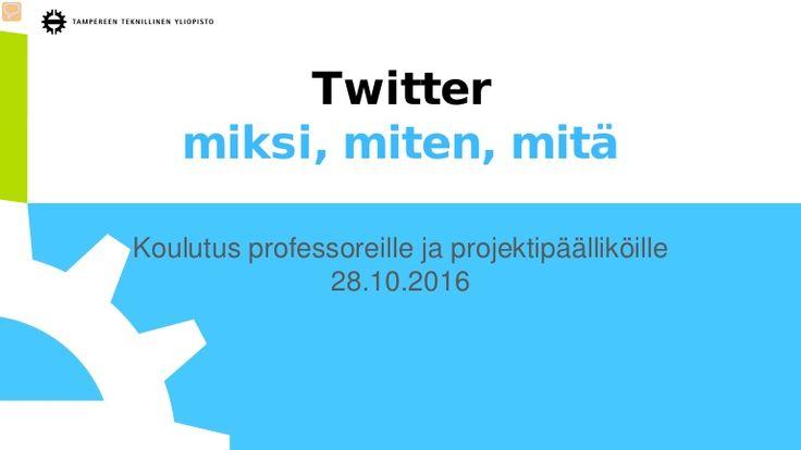 Twitter-koulutus professoreille ja projektipäälliköille. Pidetty TTY:n rakennustekniikan laitoksella 28.10.2016