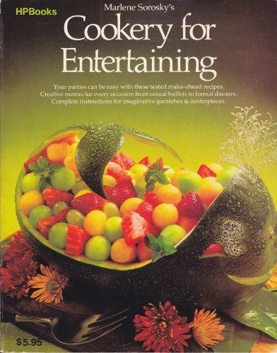 Marlene Sorosky's Cookery for Entertaining - learned a lot of basics from this '80's cookbook.  The whale watermelon can still bring ahhs at a party!