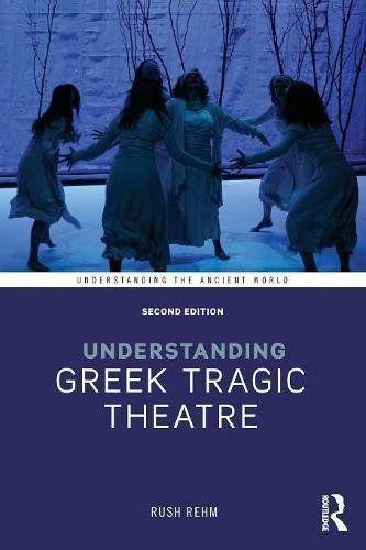 Understanding Greek Tragic Theatre (Understanding the Anc... https://www.amazon.com/dp/1138812625/ref=cm_sw_r_pi_dp_x_iG3qzbM8RSW5M