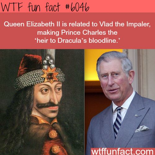 Prince Charles is related to Vlad the Impaler - WTF fun facts - http://didyouknow.abafu.net/facts/prince-charles-is-related-to-vlad-the-impaler-wtf-fun-facts
