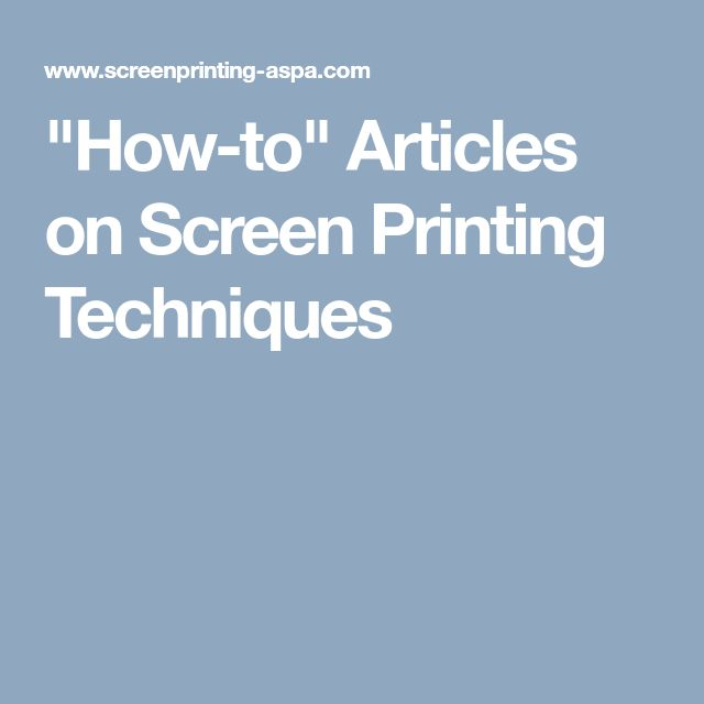 """""""How-to"""" Articles on Screen Printing Techniques"""