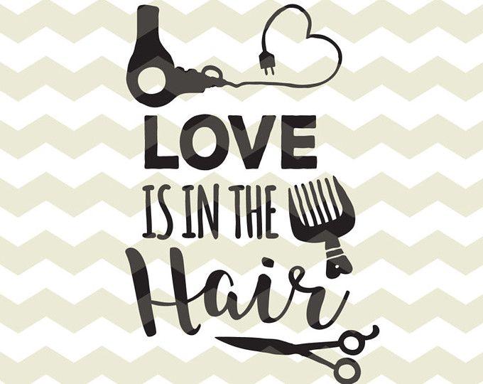 Liefde is in het haar, leuke stylist Kapper schoonheidssalon digitale bestanden, SVG, DXF, studio3 voor cricut, silhouet cameo, diy vinyl stickers