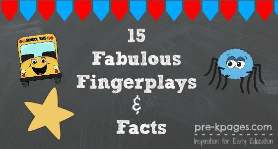 15 Fabulous Fingerplays and Facts for #preschool and #kindergarten