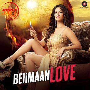 Hug Me By Kanika Kapoor & Raghav Sachar Hindi Movie Beiimaan Love Mp3 Song Download