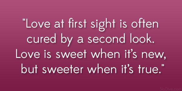 Love+at+First+Sight+Quotes+for+Him Love at first sight is often ...